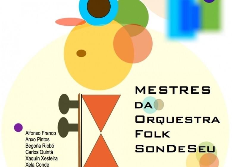 NOVAS ETRAD 2020-21. Concertos dos Mestres da Orquestra Folk SonDeSeu. VIGO EN SONS. 22 OUT/ 05NOV. 20:00hs. Auditorio Municipal de Vigo