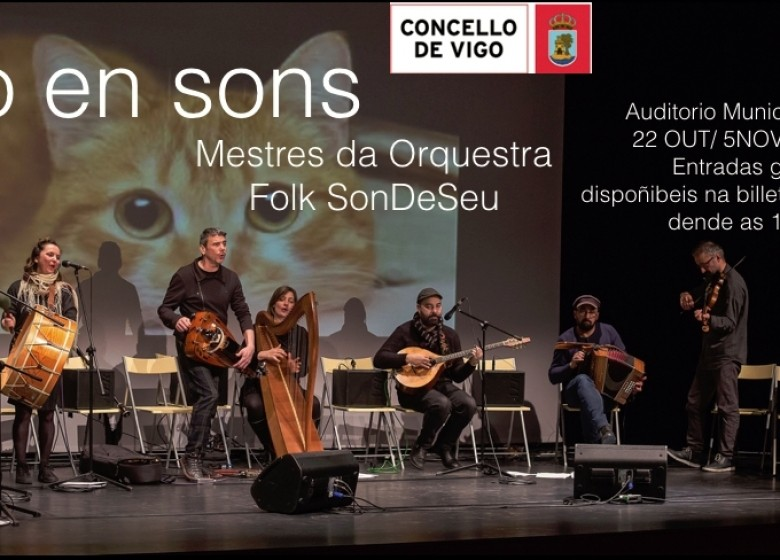 VIGO EN SONS. Concerto dos Mestres da Orquestra Folk SonDeSeu. 22 OUT. 20:00 hs. Auditorio Municipal de Vigo. Entrada libre e de balde ata completar aforamento. Entradas dispoñibeis na billeteira do auditorio dende as 19:00 hs.