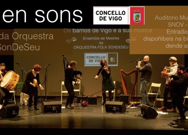 VIGO EN SONS. Concerto dos Mestres da Orquestra Folk SonDeSeu. 05 NOV. 20:00 hs. Auditorio Municipal de Vigo. Entrada libre e de balde ata completar aforamento. Entradas dispoñibeis na billeteira do auditorio dende as 19:00 hs.