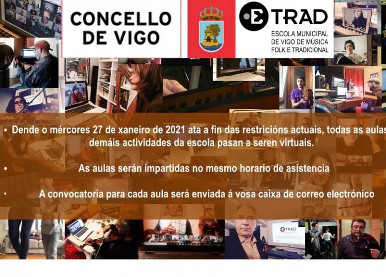 ETRADCOVID-19. Dende o mércores 27 de xaneiro de 2021 ata a fin das restricións actuais, todas as aulas e o resto de actividades da escola pasan a seren virtuais.